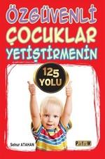 Özgüvenli Çocuklar Yetiştirmenin 125 Yolu