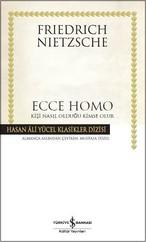 Ecce Homo Kişi Nasıl Olduğu Kimse Olur