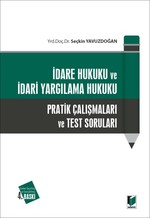 İdare Hukuku ve İdari Yargılama Hukuku Pratik Çalışmaları ve Test Soruları