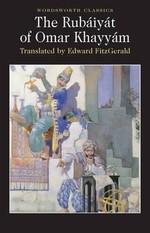 The Rubáiyát of Omar Khayyám (Wordsworth Classics)