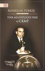 Alparslan Türkeş-Türk Milliyetçiliği Fikri ve CKMP