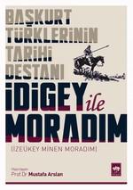 Başkurt Türklerinin Tarihi Destanı İdigey İle Moradım