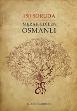150 Soruda Merak Edilen Osmanlı