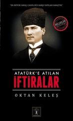 Atatürk'e Atılan İftiralar