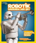 National Geographic Kids-Robotik Hakkında Her Şey