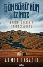 Gökbörü'nün İzinde Kadim Türklerin Topraklarında - İmzalı