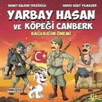 Yarbay Hasan ve Köpeği Canberk-Bağlılığın Önemi