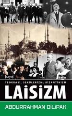 Teokrasi,Sekülerizm,Bizantinizm,Laisizm
