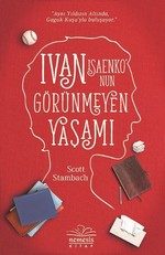 Ivan Isaenko'nun Görünmeyen Yaşamı