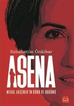 Asena-Meral Akşener'in Dünü ve Bugünü