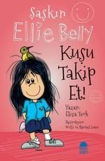Kuşu Takip Et-Şaşkın Ellie Belly