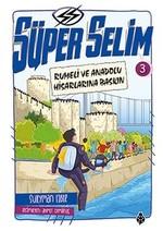 Süper Selim 3-Rumeli ve Anadolu Hisarlarına Baskın