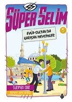 Süper Selim 5-Eyüp Sultan'da Karışan Mevsimler