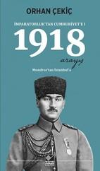 İmparatorluktan Cumhuriyete 1-1918 Arayış