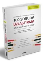 100 Soruda Uzlaştırma-Uzlaştırmacının El Kitabı