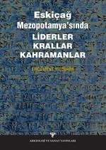 Eskiçağ Mezopotamyası'nda Liderler Krallar Kahramanlar