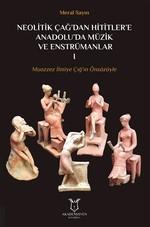 Neolitik Çağdan Hititlere Anadolu'da Müzik Ve Enstrümanlar 1