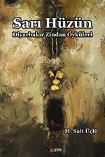Sarı Hüzün-Diyarbakır Zindan Öyküleri