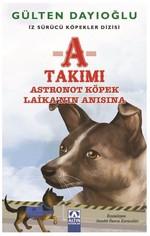 A Takımı-Astronot Köpek Laika'nın Anısına