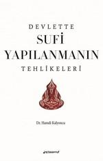 Devlette Sufi Yapılanmanın Tehlikeleri