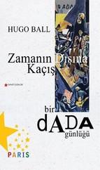 Zamanın Dışına Kaçış Bir Dada Günlüğü