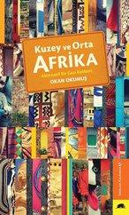 Kuzey ve Orta Afrika-Alternatif Bir Gezi Rehberi