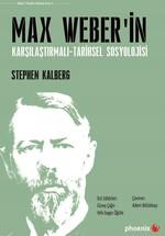 Max Weber'in Karşılaştırmalı-Tarihsel Sosyolojisi