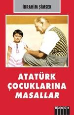 Atatürk Çocuklarına Masallar