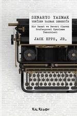 Senaryo Yazmak Yeniden Yazmak Demektir Bir Sanat ve Beceri olarak Profesyonel