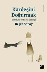 Kardeşini Doğurmak Türkiye'de Ensest Gerçeği