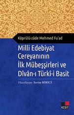 Milli Edebiyat Cereyanının İlk Mübeşşirleri ve Divan-ı Türki-i Basit