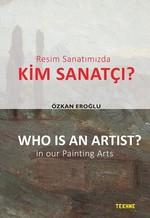 Resim Sanatımızda Kim Sanatçı?
