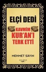 Elçi Dedi Kavmim Kur'an-ı Terk Etti