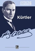 Atatürk'ün Kaleminden 6-Kürtler