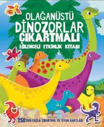 Olağanüstü Dinozorlar-Çıkartmalı Eğlenceli Etkinlik Kitabı