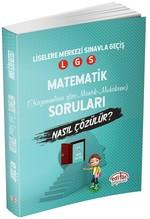 LGS Matematik Mantık ve Muhakeme Soruları Nasıl Çözülür?