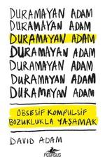 Duramayan Adam-Obsesif Kompulsif Bozuklukla Yaşamak