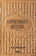A Sportsman's Sketches Volume 2