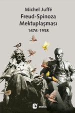 Freud-Spinoza Mektuplaşması 1676-1938