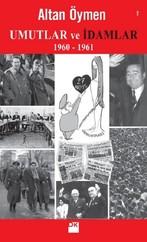 Umutlar ve İdamlar 1960-1961