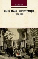 Klasik Osmamlı Ailesi ve Değişim 1939-1923