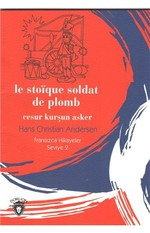 Le Stoique Soldat De Plomb Cesur Kurşun Asker-Fransızca Hikayeler Seviye 2
