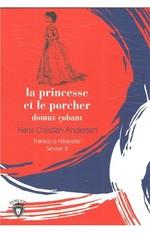 La Princesse Et Le Porcher Domuz Çobanı-Fransızca Hikayeler Seviye 2