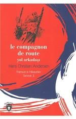 Le Compagnon De Route Yol Arkadaşı-Fransızca Hikayeler Seviye 3