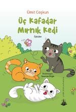 Üç Kafadar Mırnık Kedi-Öyküler