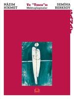Nazım Hikmet ve Tosca'sı Semiha Berksoy-Mektuplaşmalar
