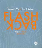 Flash-Back Yannick Vu Ben Jakober Yapıtlar 1982-2012