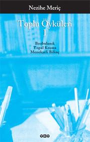 Nezihe Meriç -Toplu Öyküleri 1 - Bütün Yapıtlarına Doğru