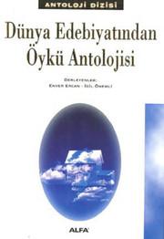 Dünya Edebiyatından Öykü Antolojisi