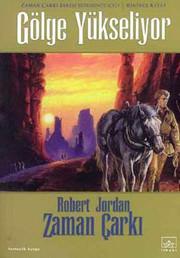 Zaman Çarkı Serisi 4.Kitap-Gölge Yükseliyor-1.cilt